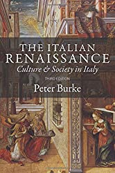 The Italian Renaissance: Culture and Society in Italy, Third Edition