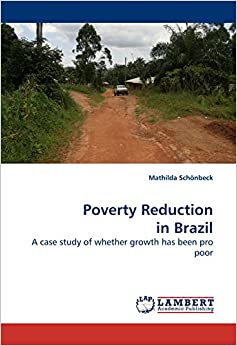 Poverty Reduction in Brazil: A case study of whether growth has been pro poor
