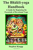 The Bhakti-Yoga Handbook, Stephen Knapp, 149030228X