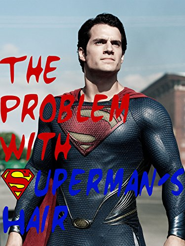 Clip: The Problem With Superman's Hair ()