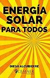 Energía Solar para Todos (Spanish Edition)