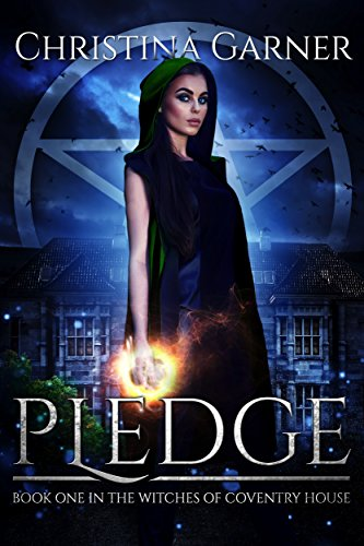 Pledge (Witches of Coventry House Book 1) by [Garner, Christina]