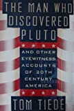 The Man Who Discovered Pluto and Other Eyewitness Accounts of Twentieth Century America, Tom Tiede, 0886876044