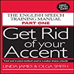 Get Rid of Your Accent: British-English | Olga Smith,Linda James