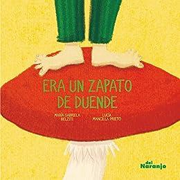 Era un zapato de duende: Libro infantil ilustrado (Spanish ...