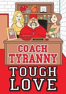 Coach Tyranny: Tough Love