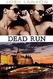 Dead Run (Dangerous Ground Book 4)