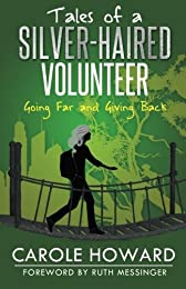 Tales of a Silver-Haired Volunteer: Going Far and Giving Back