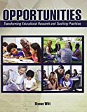 Opportunities: Transforming Educational Research and Teaching Practices