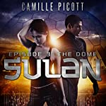 The Dome: Sulan, Book 3 | Camille Picott