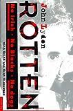 Rotten: No Irish, No Blacks, No Dogs : The Authorized Autobiography Johnny Rotten of the Sex Pistols