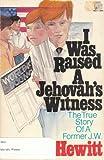 I Was Raised a Jehovah's Witness, Joe B. Hewitt, 0896360180