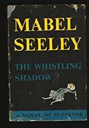 The Whistling Shadow: a novel of suspense