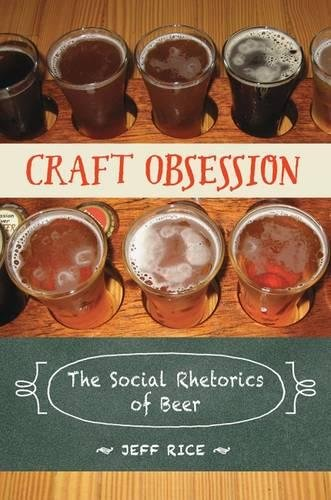 Craft Obsession: The Social Rhetorics of Beer by Southern Illinois University Press