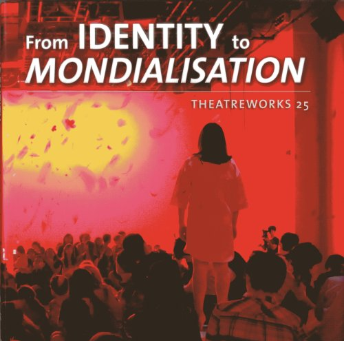 From Accord to Mondialisation: Theatreworks 25