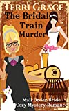 The Bridal Train Murder (Mail Order Bride Cozy Mystery Romance Book 1)
