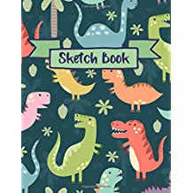 Sketch Book: Dinosaur Sketchbook For Kids, Practice Learning  How To Draw Sketch Pad, 8.5 x 11 Large Blank Pages For Sketching, Sketchbook For Kids, Journal And Sketch Pad For Drawing, With Blank Paper For Drawing And Sketching, Fun Design with Dinosaurs