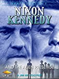 Nixon, Kennedy and The Alien Presence