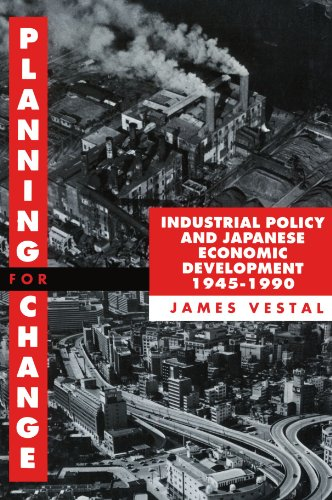 Planning for Change: Industrial Policy and Japanese Economic Development, 1945-1990 by Clarendon Press