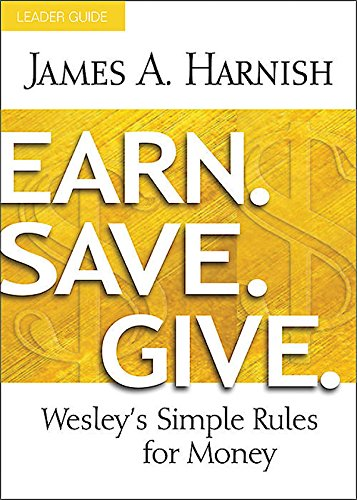 Earn. Save. Give. Leader Guide: Wesley's Simple Rules for Money ()