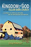 The Kingdom of God and the Yellow Barn Church, Doug Hickerson, 0595392563