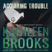 Acquiring Trouble: Bluegrass Brothers, Book 3 | Kathleen Brooks