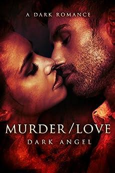 Murder/Love: A Dark Romance by [Angel, Dark]