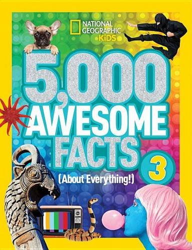 5,000 Awesome Facts 3 (About Everything!) (Nationa…