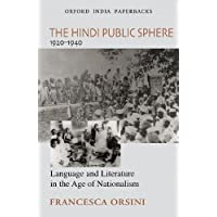 The Hindi Public Sphere 1920-1940: Language and Literature in the Age of Nationalism