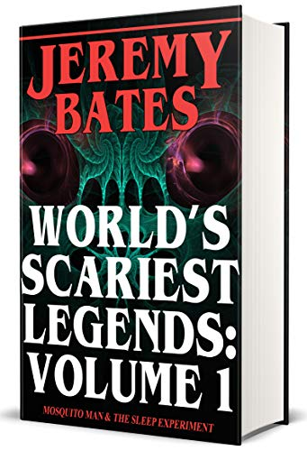 World's Scariest Legends: Volume 1: Mosquito Man & The Sleep Experiment (World Bate)