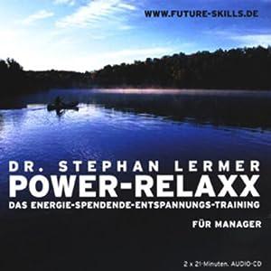 Power-Relaxx. Das Energie spendende Entspannungs-Training für Manager Hörbuch