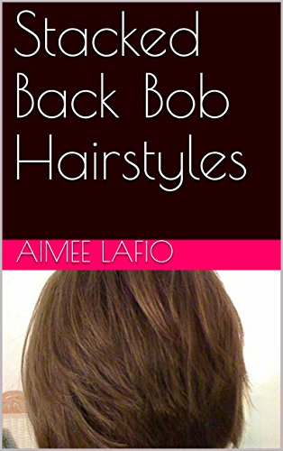 Stacked Back Bob Hairstyles