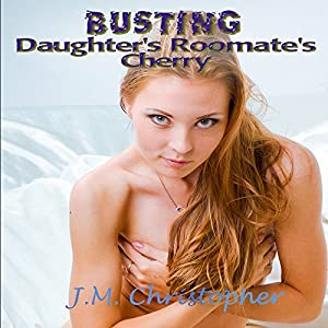Busting Daughter's Roomate's Cherry Audiobook