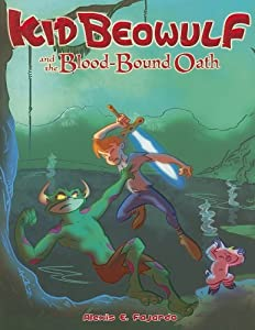 Kid Beowulf and the Blood-Bound Oath by Alexis E Fajardo (2008-07-01)