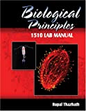 Biological Principles 1510 Lab Manual, Thazhath, Rupal, 0757543839