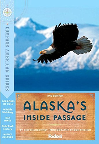 Compass American Guides: Alaska's Inside Passage, 2nd Edition (Full-color Travel Guide)