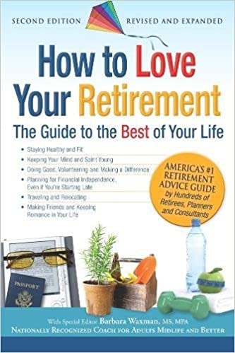 How To Love Your Retirement: The Guide To The Best Of Your Life (Hundreds  Of Heads Survival Guides): Barbara Waxman: 9781933512891: Amazon.com: Books