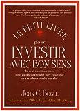 Image de Le petit livre pour investir avec bon sens (French Edition)