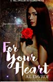 For Your Heart: A Hill Dweller Retellings Novel