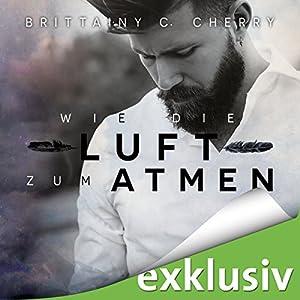 Brittainy C. Cherry - Wie die Luft zum Atmen (Romance Elements 1)