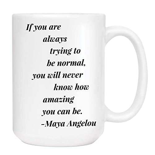 Amazoncom Maya Angelou Normal Coffee Mug Cute Sarcastic Funny