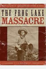 Frog Lake Massacre, The Paperback