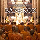 Bangkok: A Travel Guide for Your Perfect Bangkok Adventure! Hörbuch von  Project Nomad Gesprochen von: Sangita Chauhan