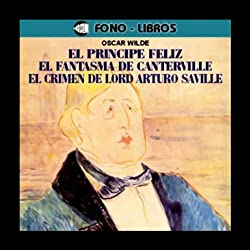 El Principe Feliz, El Fantasma de Canterville & Mas [The Happy Prince, The Canterville Ghost, and more]