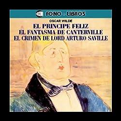 El Principe Feliz, El Fantasma de Canterville & Mas [The Happy Prince, The Canterville Ghost, and more]