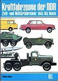 img - for Kraftfahrzeuge der DDR: Zivil- u. Militarfahrzeuge 1945 bis heute (German Edition) book / textbook / text book
