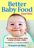 Better Baby Food: Your Essential Guide to Nutrition, Feeding and Cooking for All Babies & Toddlers