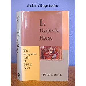In Potiphar's House: The Interpretive Life of a Biblical Text