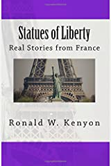 Statues of Liberty: Real Stories from France Paperback