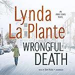 Wrongful Death: An Anna Travis Novel, Book 9 | Lynda La Plante